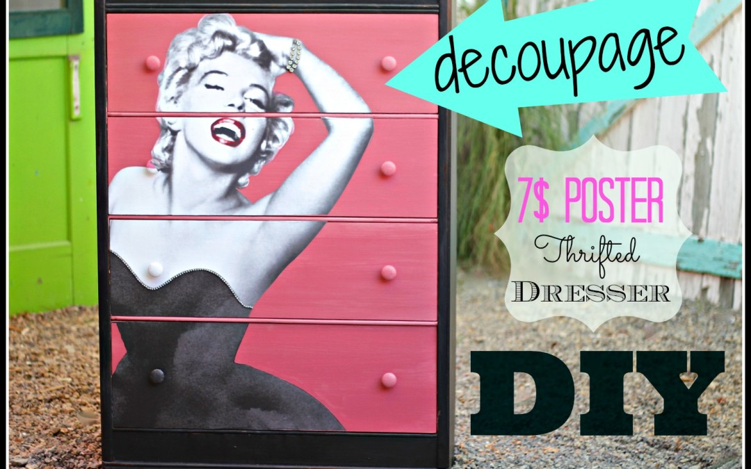 How to Decoupage a Dresser with a poster, thrift store makeover with chalk and clay paint